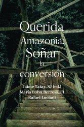 Querida Amazonia: Soñar la...