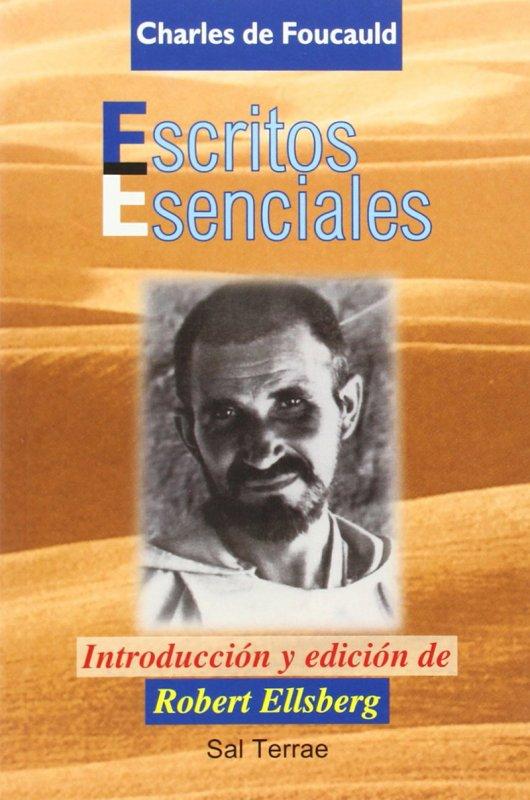 Escritos esenciales de Charles de Foucauld. Introducción y edición de Robert Ellsberg