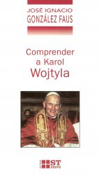 Comprender a Karol Wojtyla