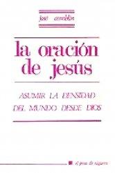 La oración de Jesús. Asumir...