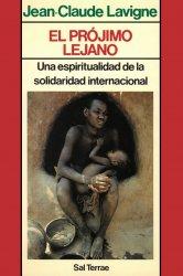 El prójimo lejano. Una espiritualidad de la solidaridad internacional