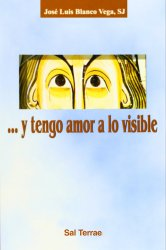…Y tengo amor a lo visible