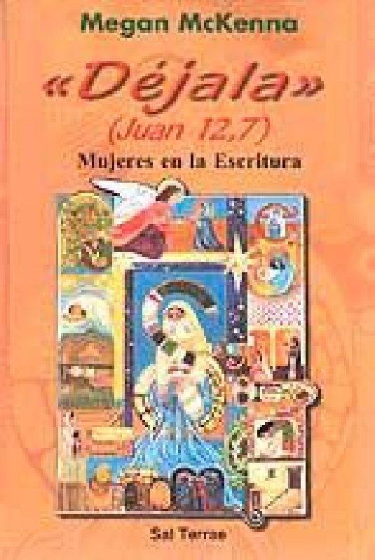 «Déjala» (Juan 12,7). Mujeres en la Escritura