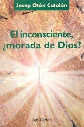 El inconsciente, ¿morada de Dios?