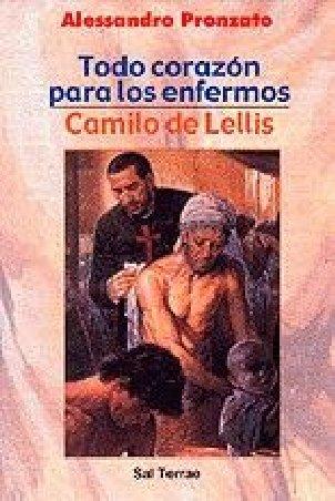 Todo corazón para los enfermos. Camilo de Lellis