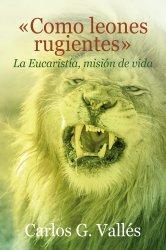 «Como leones rugientes»