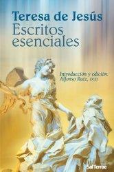 Teresa de Jesús. Escritos esenciales