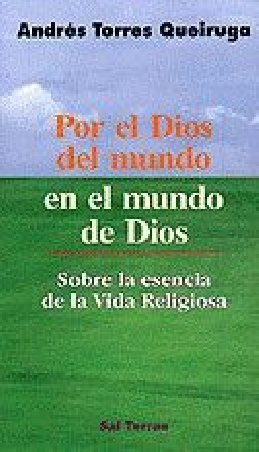 Por el Dios del mundo en el mundo de Dios. Sobre la esencia de la Vida Religiosa