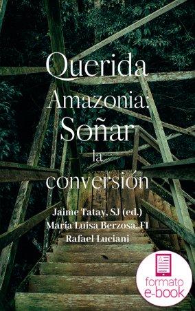 Querida Amazonia: Soñar la conversión