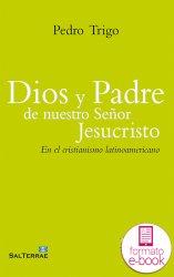Dios y Padre de nuestro Señor Jesucristo