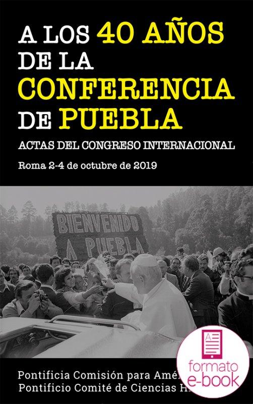 A los 40 años de la Conferencia de Puebla