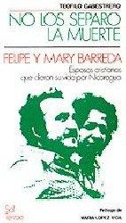 No los separó la muerte. Felipe y Mary Barreda, esposos cristianos que dieron su vida por Nicaragua
