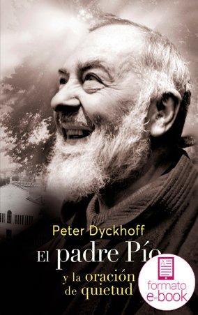 El padre Pío y la oración de quietud