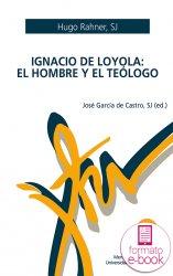 Ignacio de Loyola: el hombre y el teólogo