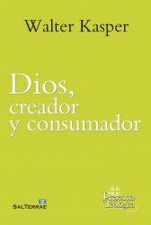 Dios, creador y consumador
