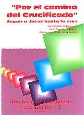 """""""Por el camino del Crucificado"""""""