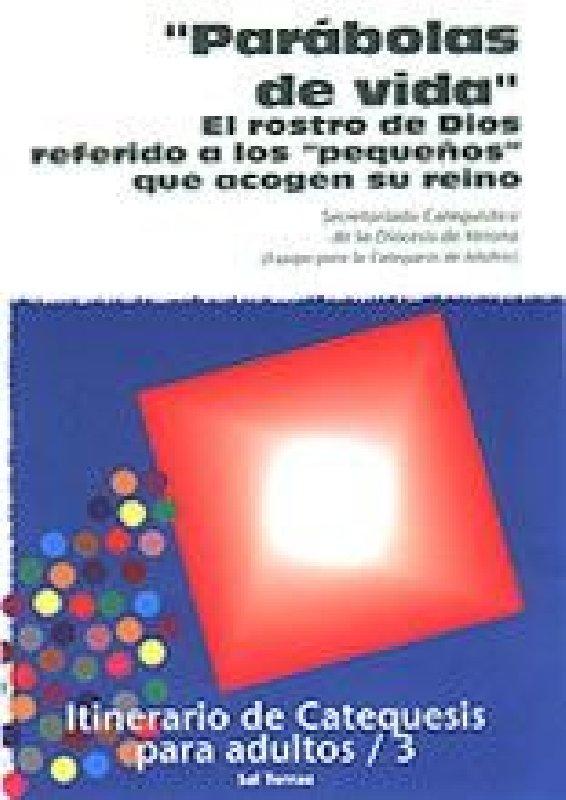 """Parábolas de vida"". Itinerario de Catequesis para adultos / 3"