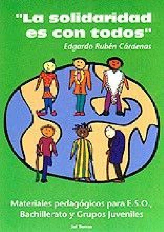 """""""La solidaridad es con todos"""". Materiales pedagógicos para E.S.O., bachillerato..."""