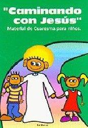 """""""Caminando con Jesús"""". Material de Cuaresma para niños"""