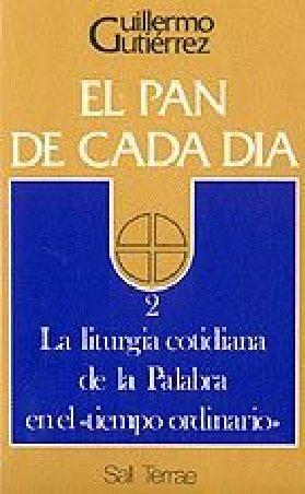 """El pan de cada día. 2: La liturgia cotidiana de la Palabra en el """"tiempo ordinario"""""""