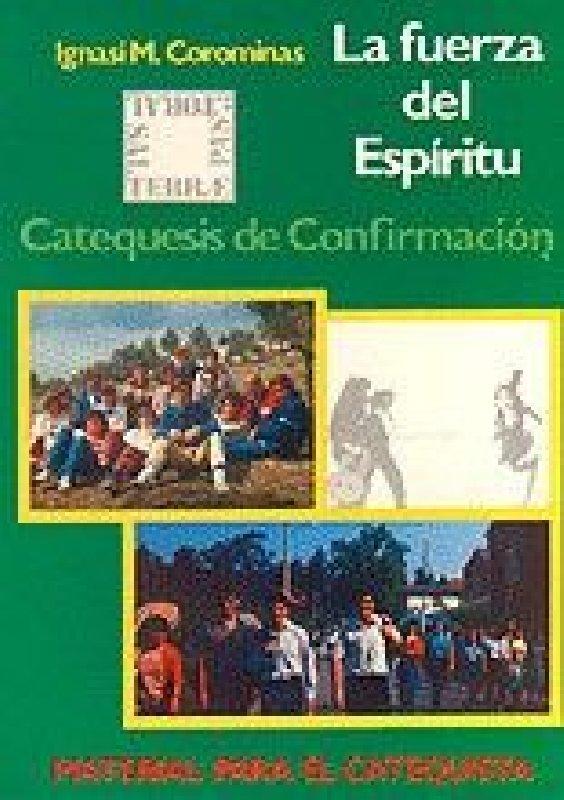 La fuerza del Espíritu. Catequesis de confirmación. Material para el catequista